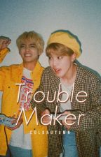 Troublemaker [BTS FF] by coldautumn