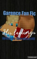 Garrance Fan Fic/ His Feelings by Sparedcash48