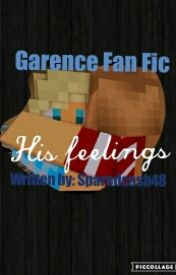 Garence Fan Fic/ His Feelings by Sparedcash48