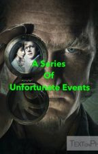 A Series Of Unfortunate Events by squidiagmailcom