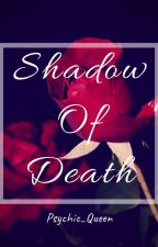 Shadow Of Death by BlackGirl008