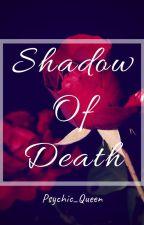 Shadow Of Death by BlackGirl008