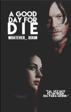 A good day for die |BA by Whatever_Dixon