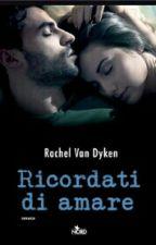 Ricordati di amare - Rachel Van Dyken  by Alexleand