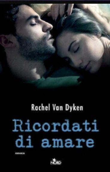 Ricordati di amare - Rachel Van Dyken