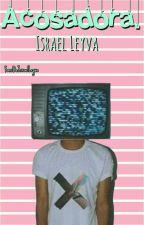 Acosadora «Israel Leyva» by FansDeIsraelLeyva