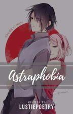 Astrafobia [SasuSaku] by Ruvianna