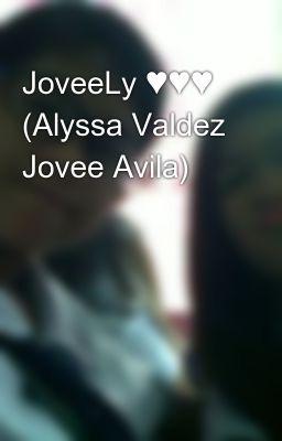 JoveeLy ♥♥♥ (Alyssa Valdez Jovee Avila)
