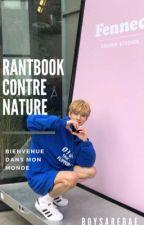 Rantbook contre nature  by boysarebae