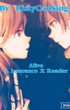 Alive a Laurance X Reader (Very slow updates!) by http-kittyatame