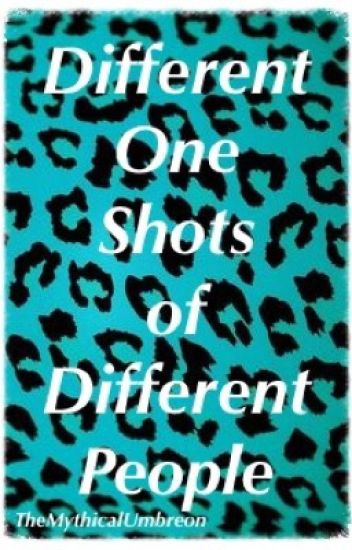One-Shots of Different People