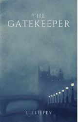 The Gatekeeper by 24CasterXAngel1878