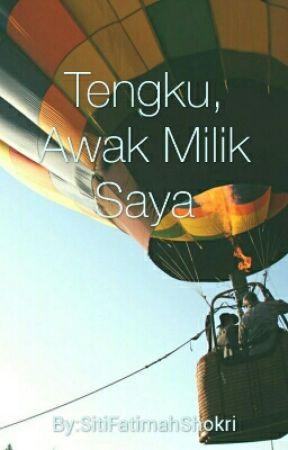 Novel: Tengku, Awak Milik Saya by SitiFatimahShokri