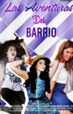 Las Aventuras del Barrio. by Little_Disaster21