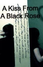 Teen Wolf: A Kiss From A Black Rose by MrsJDMaslow