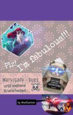 Plz! I'm fabulous!!! [Mary/Gary Sues und andere Krankheiten] by -LucilleAlex-