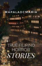 True Filipino Horror Stories by MapaladCMaria