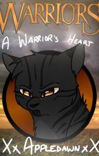 || Warriors: A Warrior's Heart || by Xx_Appledawn_xX