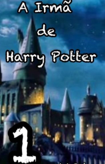 A Irmã de Harry Potter   1