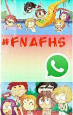 #FNAFHS WhatsApp :v  by -Haren