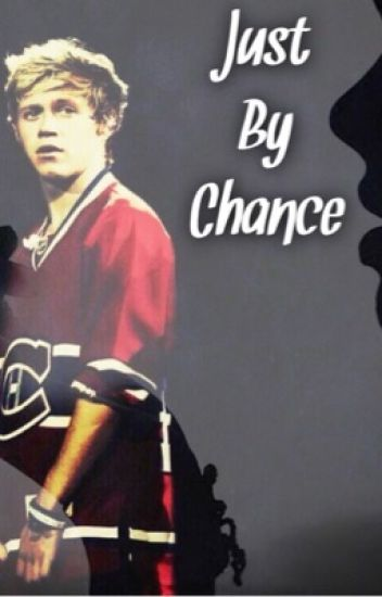 Just By Chance || Niall Horan (2)