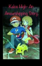 Pokemon Kalos High- An Amourshipping Story by FinnTheDolphin