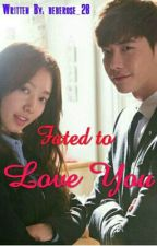 Fated To Love You by beberose_28