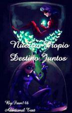 Nuestro Propio Destino Juntos by Fran146