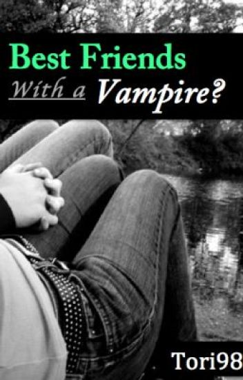 Best Friends with a Vampire?