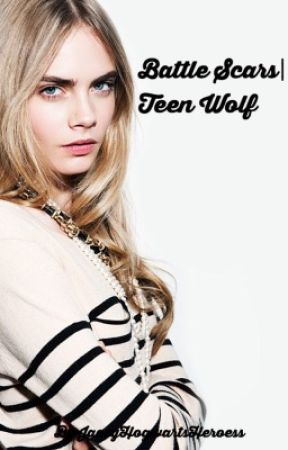 battle scars | teen wolf [01] by JaceyHogwartsHeroess