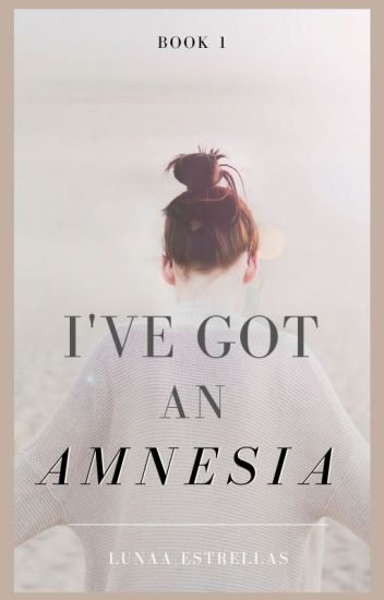 I've Got An Amnesia?! [COMPLETED] (Editing)