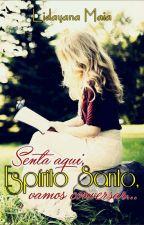 Senta aqui, Espírito Santo, vamos conversar... by LidayanaMaia