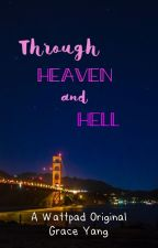 Through Heaven and Hell by graceyang2003