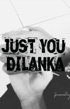 Just You, Dilanka by AdindaYasminFauziah