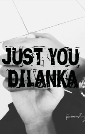 Just You, Dilanka