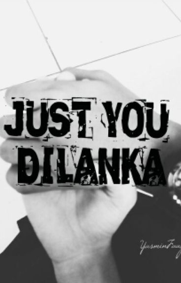 Just You, Dilanka