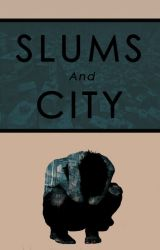 Slums And City (BxB) by BlackVelvetXGold