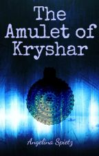 The Amulet of Kryshar by AngelinaSpietz