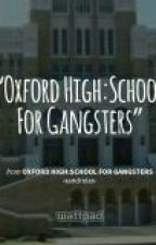 Oxford High:School for Gangsters by -xandreiax-