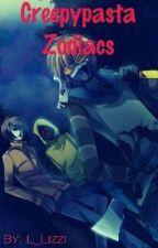 Creepypasta Zodiacs by LandLizzi