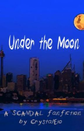 Under the Moon - A SCANDAL Vampire Fanfiction. by CrystalEio
