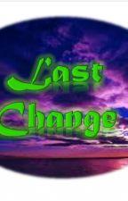 Last Change [Wigetta], (en pausa) by ssofia_DeLuque