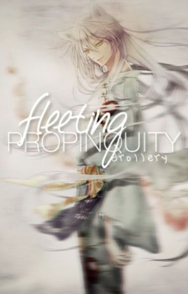 Fleeting Propinquity (Tomoe x Reader)