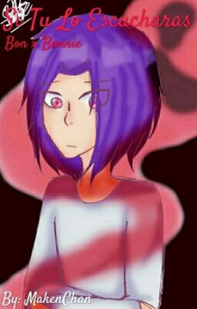 Si Tu Lo Escucharas [One Shoot] #FNAFHS by MakenChan