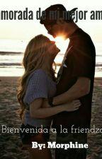 enamora de mi mejor amigo. by morphine2510