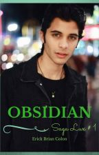 OBSIDIAN...  Saga Lux #1 con Erick de CNCO by LionBooks11