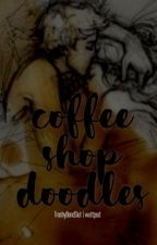 Coffee Shop Doodles | leafyishere by TrashyBandSlut
