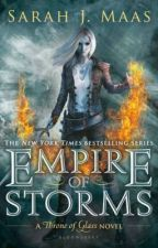 Empire of Storms (Rants) By: Sarah J. Maas (I own nothing) by thebookweirdo