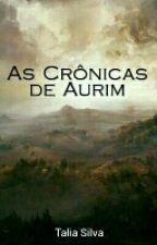 As Crônicas de Aurim by LiaSilva164