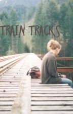 Train tracks (Niall Horan short story) by wishing_tinkerbell9